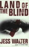 Land of the Blind - Jess Walter