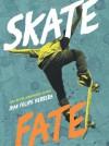SkateFate - Juan Felipe Herrera
