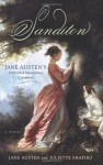 Sanditon: Jane Austen's Unfinished Masterpiece Completed - Juliette Shapiro, Jane Austen