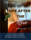 Life After the Affair - Survival Guide - George Garrett