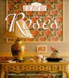 At Home with Roses: Patterns, Petals & Prints to Adorn Every Room - Victoria Magazine