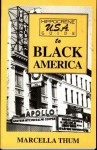 Hippocrene U. S. A. Guide To Black America: A Directory Of Historic And Cultural Sites Relating To Black America - Marcella Thum