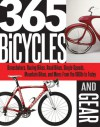 365 Bicycles and Gear: Boneshakers, Racing Bikes, Road Bikes, Single-Speeds, Mountain Bikes, and More: From the 1800s to Today - Lou Dzierzak