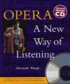 Opera: A New Way of Listening - Alexander Waugh