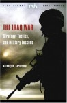The Iraq War: Strategy, Tactics, and Military Lessons (CSIS Significant Issues Series) - Anthony H. Cordesman