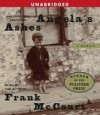 Angela's Ashes Publisher: Simon & Schuster Audio; Unabridged edition - Frank McCourt