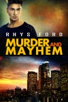 Murder and Mayhem - Rhys Ford, Greg Tremblay