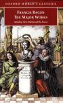Francis Bacon: The Major Works (Oxford World's Classics) - Francis Bacon, Brian Vickers