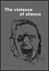 Violence of Silence: The Impossibility of Dialogue - S. Giora Shoham