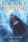 Black Ice Burning (Pale Queen Series) - A. R. Kahler
