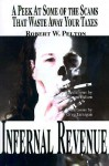 Infernal Revenue: A Jolly Peek at Some of the Scams That Waste Away Your Taxes - Robert W. Pelton, Greg Jarnigan
