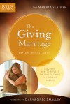 The Giving Marriage: Discover How to Reflect the Love of Christ in Your Life Together - Focus on the Family