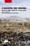 L'archipel des séismes : Ecrits du Japon après le 11 mars 2011 - Corinne Quentin, Cécile Sakai