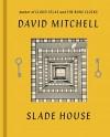Slade House: A Novel - David Mitchell