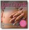 Love Chords: Classical Music to Enrich the Bond with Your Unborn Child - Thomas R. Verny, Sandra Collier