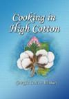 Cooking in High Cotton: Georgia Cotton Women - Georgia Cotton Women, Cathy Thompson