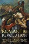 The Romantic Revolution - Timothy C.W. Blanning