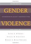 Gender Violence (Second Edition): Interdisciplinary Perspectives - Laura L. O'Toole, Jessica R. Schiffman, Margie L. Kiter Edwards