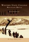 Western State College: Mountain Mecca - Duane Vandenbusche