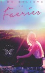I Do Believe in Faeries: Enchanted: The Fairy Revels Collection - Erin Hayes