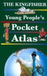 The Kingfisher Young People's Pocket Atlas (Pocket References) - Linda Sonntag
