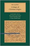 Critique of Christian Origins: A Parallel English-Arabic Text - Abd al-Jabbar, Gabriel Said Reynolds, Samir Samir, Samir Khalil Samir