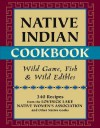 Native Indian Cookbook: Wild Game, Fish, and Wild Edibles - David Hunt