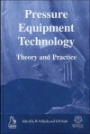 Pressure Equipment Technology: Theory and Practice - Proceedings, International Conference, 2003, Glasgow, UK - W. M. Banks, David Nash