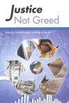 Justice Not Greed - Brubaker, Pamela Brubaker