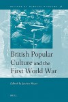 British Popular Culture And The First World War (History Of Warfare) - Jessica Meyer