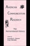 American Communication Research: The Remembered History (Routledge Communication Series) - Everette E. Dennis, Ellen Ann Wartella