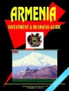 Armenia Investment and Business Guide - USA International Business Publications, USA International Business Publications