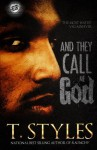 And They Call Me God (The Cartel Publications Presents) - T. Styles