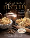 A Sweet Taste of History: More than 100 Elegant Dessert Recipes from America's Earliest Days - Walter Staib, David McCullough