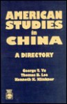 American Studies In China: A Directory - George T. Yu