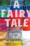 A Fairy Tale - Jonas T. Bengtsson, Charlotte Barslund