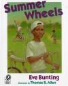 Summer Wheels - Eve Bunting, Thomas B. Allen