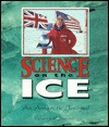 Science on the Ice: An Antarctic Journal - Rebecca L. Johnson