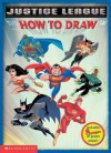 How To Draw (The Justice League) - Scholastic Inc., Fiona Simpson