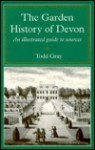 Garden History of Devon: An Illustrated Guide to Sources - Todd Gray
