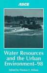 Water Resources And The Urban Environment 98: Proceedings Of The 1998 National Conference On Environmental Engineering: June 7 10, 1998, Chicago, Illinois - Thomas A. Wilson