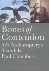 Bones Of Contention: The Fossils Which Tested Darwin's Theory - Paul Chambers