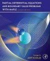 Partial Differential Equations and Boundary Value Problems with Maple - George A. Articolo