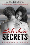 Lakeshore Secrets: The McAdams Sisters (By The Lake: The McAdams Sisters Book 1) - Shannyn Leah