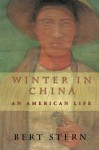 WINTER IN CHINA: An American Life - Bert Stern