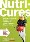 Nutricures: Foods & Supplements That Work with Your Body to Relieve Symptoms & Speed Healing - Alice Feinstein, Prevention Magazine