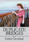 Duplicate Bridges - Esther Cleveland
