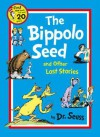 The Bippolo Seed and Other Lost Stories. Dr Seuss - Dr. Seuss
