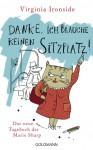 Danke, ich brauche keinen Sitzplatz!: Das neue Tagebuch der Marie Sharp (Das Tagebuch der Marie Sharp, Band 3) - Virginia Ironside, Sibylle Schmidt