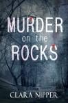 Murder on the Rocks - Clara Nipper